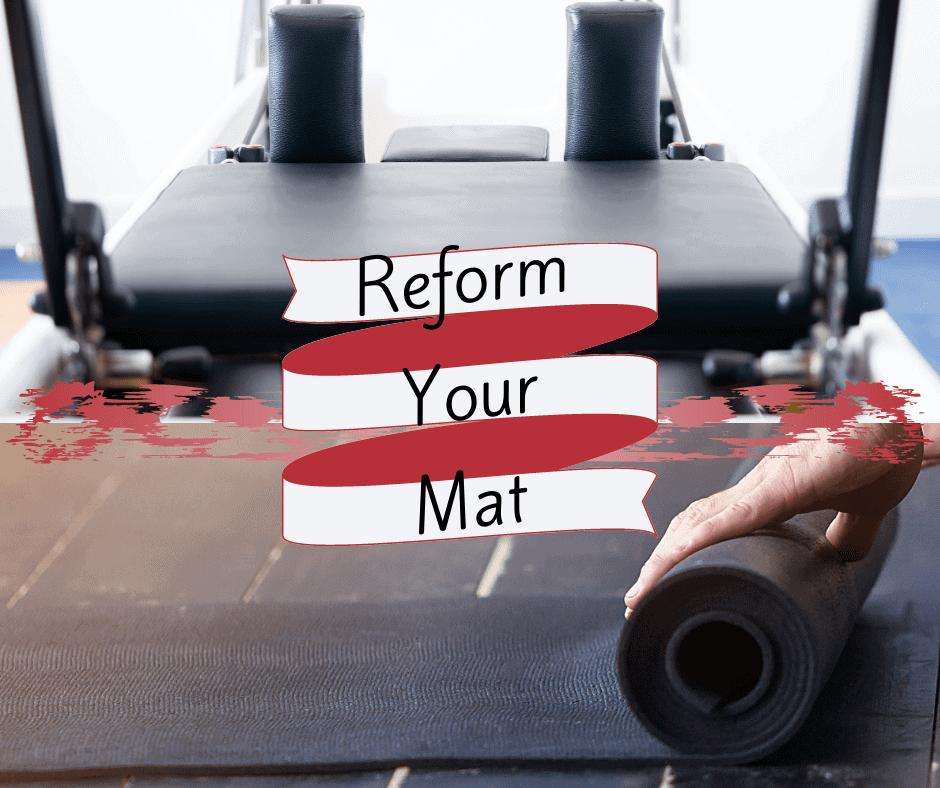 reform your mat
